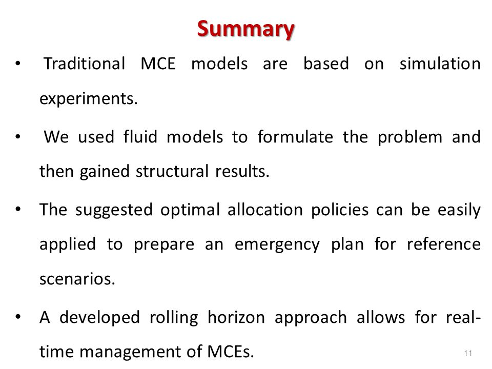 11 Summary Traditional MCE models are based on simulation experiments. We used fluid models to formulate the problem and then gained structural result