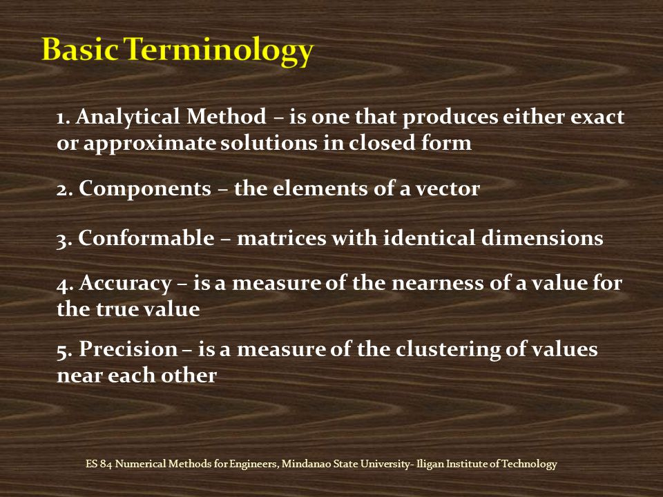 1. Analytical Method – is one that produces either exact or approximate solutions in closed form 2.