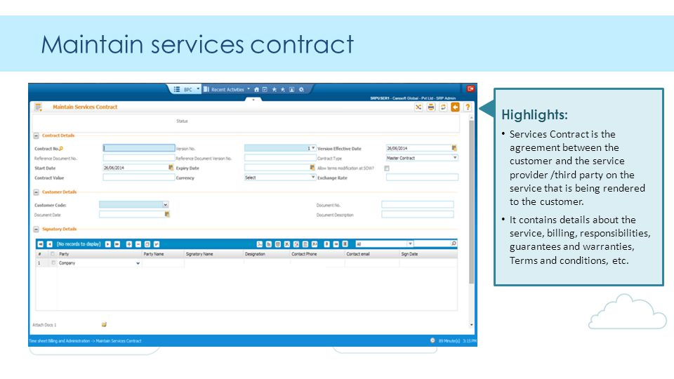 Maintain services contract Highlights: Services Contract is the agreement between the customer and the service provider /third party on the service that is being rendered to the customer.