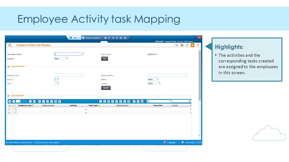 Employee Activity task Mapping Highlights: The activities and the corresponding tasks created are assigned to the employees in this screen.