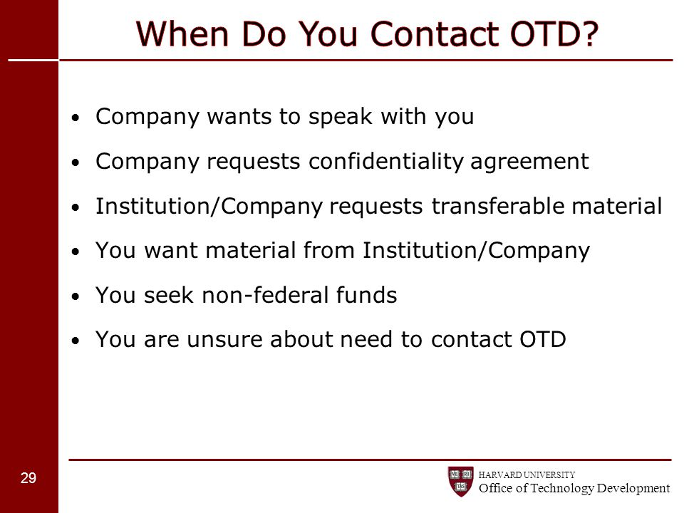 HARVARD UNIVERSITY Office of Technology Development Company wants to speak with you Company requests confidentiality agreement Institution/Company req