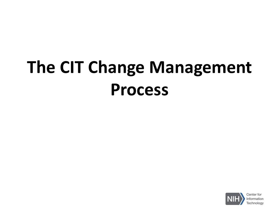 The CIT Change Management Process