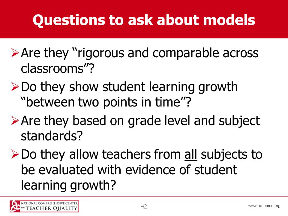 www.tqsource.org Questions to ask about models  Are they rigorous and comparable across classrooms .