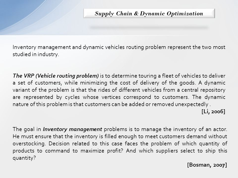 Inventory management and dynamic vehicles routing problem represent the two most studied in industry.