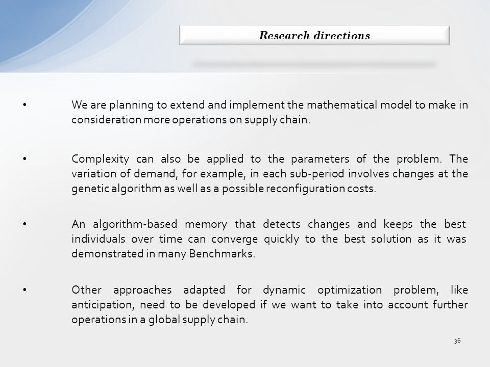 We are planning to extend and implement the mathematical model to make in consideration more operations on supply chain.