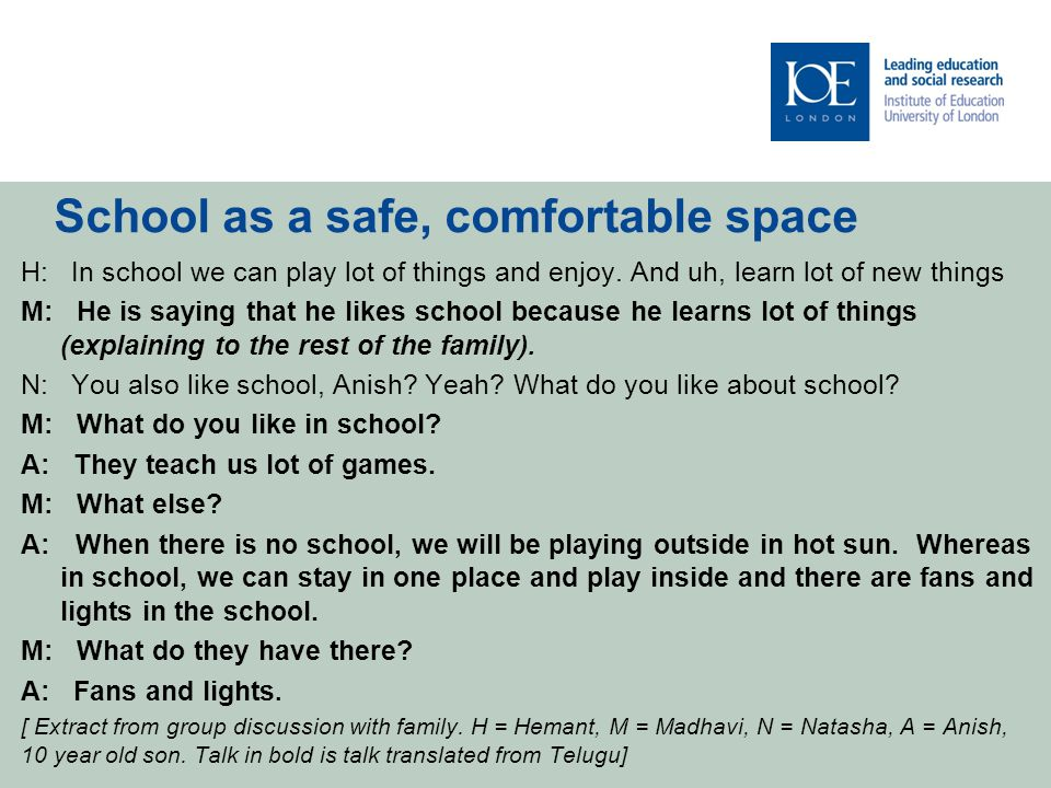 School as a safe, comfortable space H: In school we can play lot of things and enjoy.