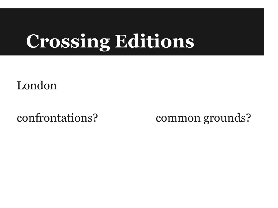 Crossing Editions London confrontations common grounds