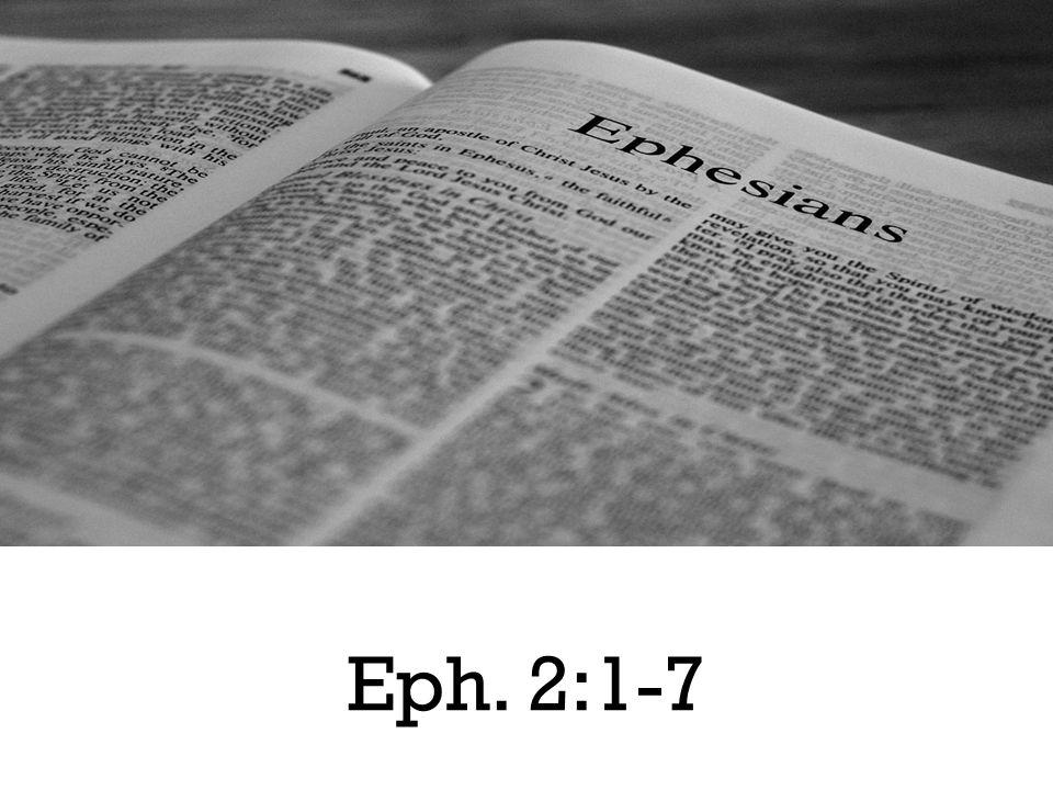 Eph. 2:1-7