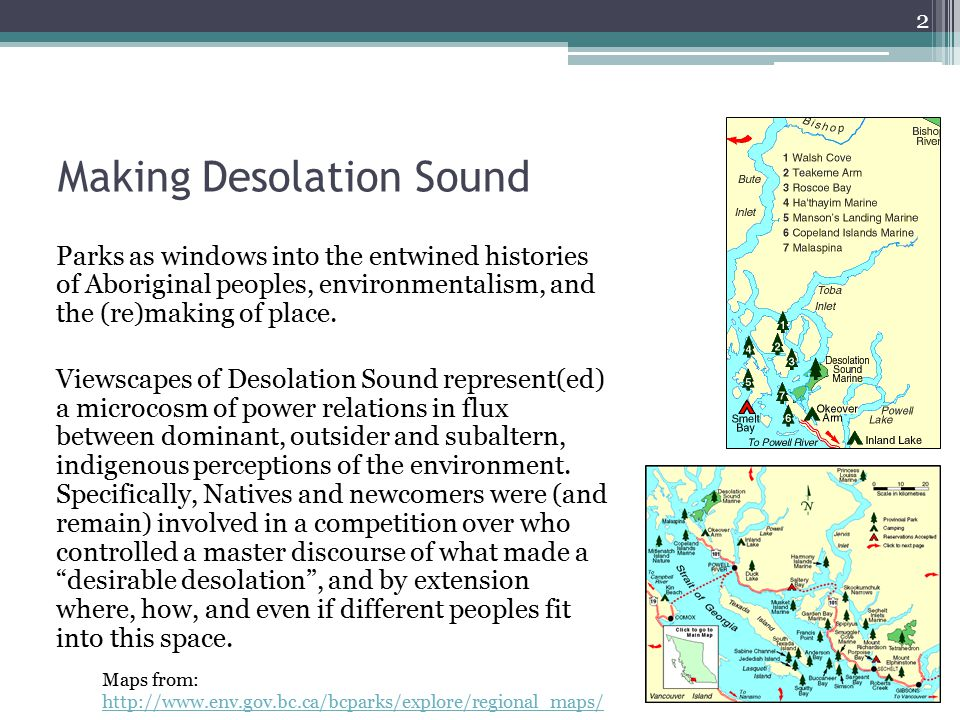 Making Desolation Sound Parks as windows into the entwined histories of Aboriginal peoples, environmentalism, and the (re)making of place.