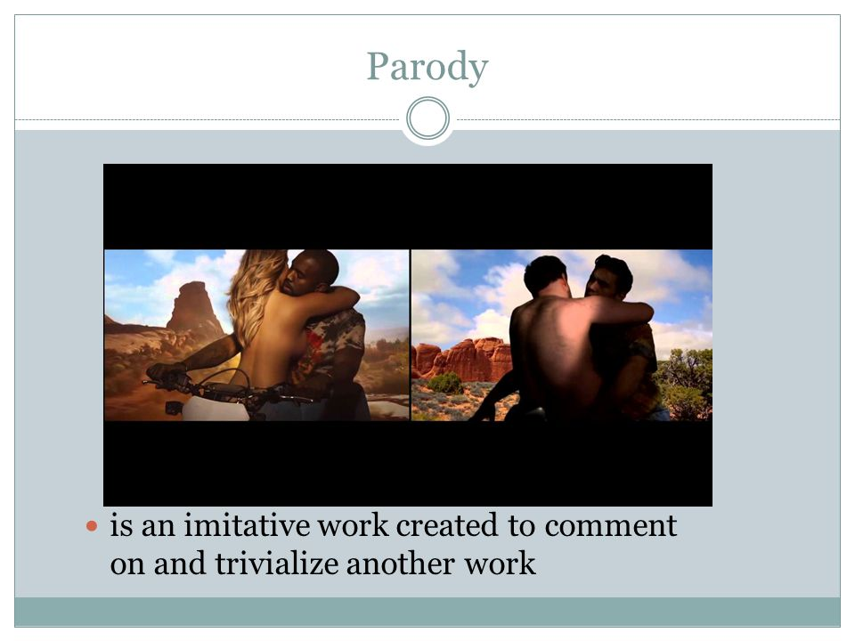 Parody is an imitative work created to comment on and trivialize another work