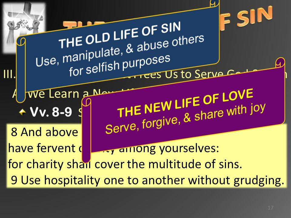 III.1 Pet. 4:8-11 Christ Frees Us to Serve God & Man A.