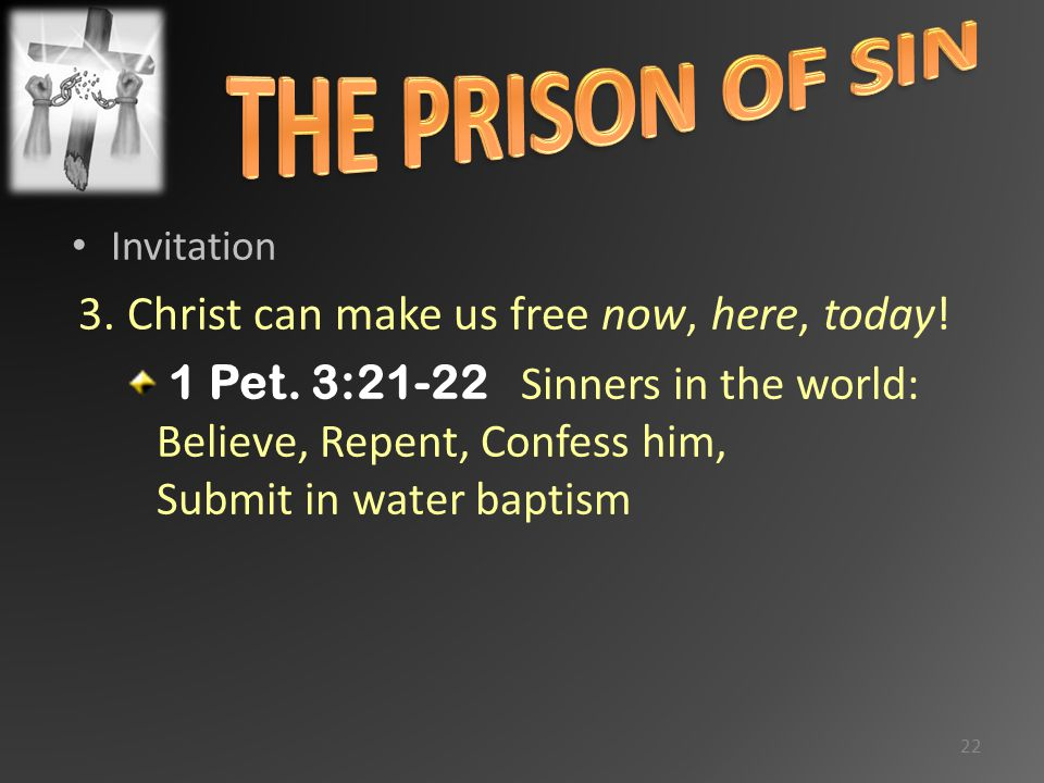 Invitation 3.Christ can make us free now, here, today.