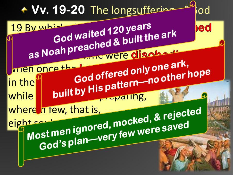 Vv. 19-20 The longsuffering of God 6