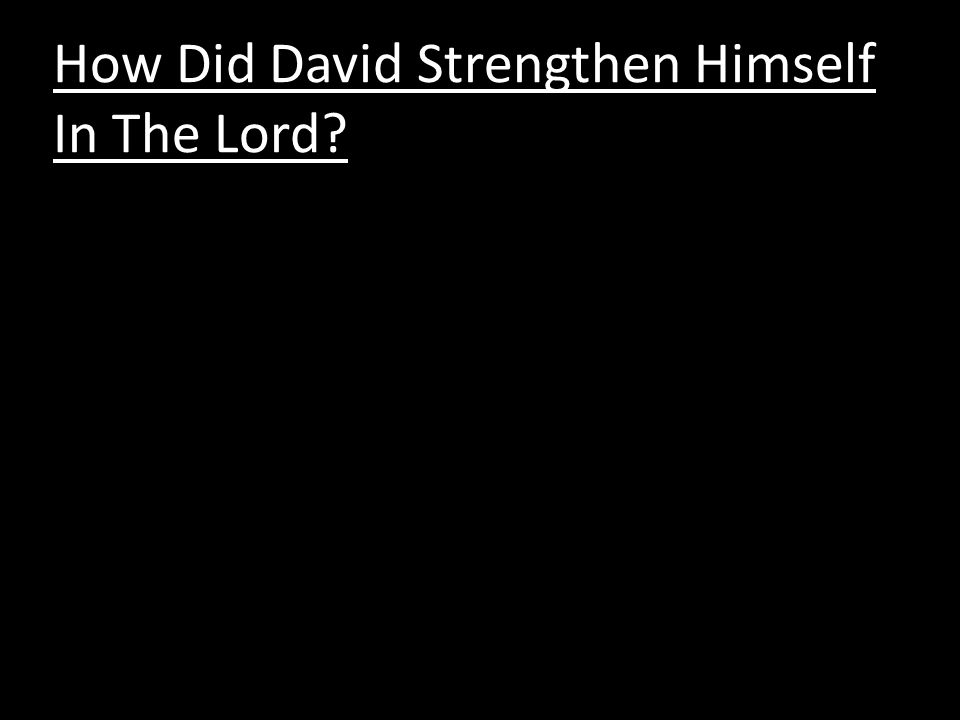 How Did David Strengthen Himself In The Lord?