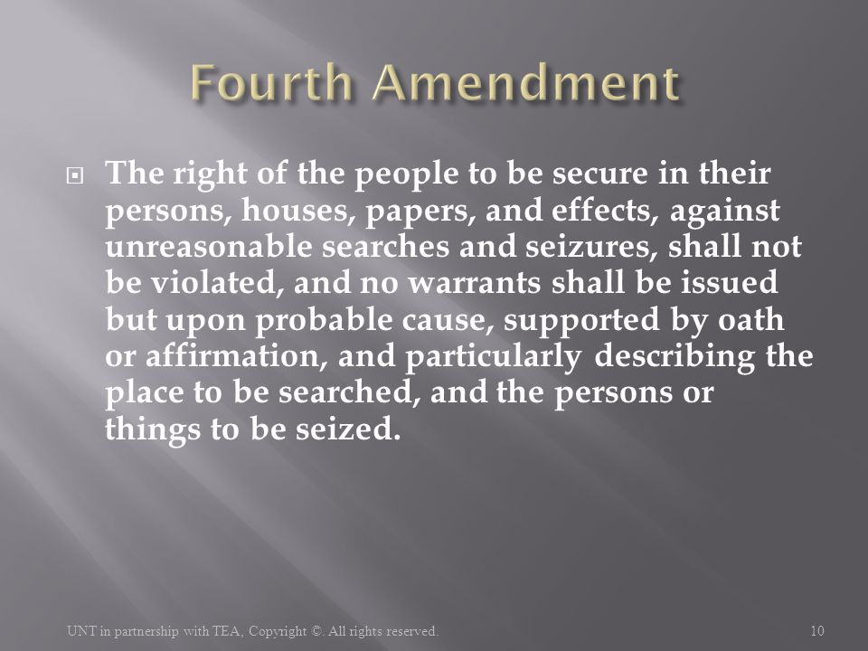  The right of the people to be secure in their persons, houses, papers, and effects, against unreasonable searches and seizures, shall not be violate