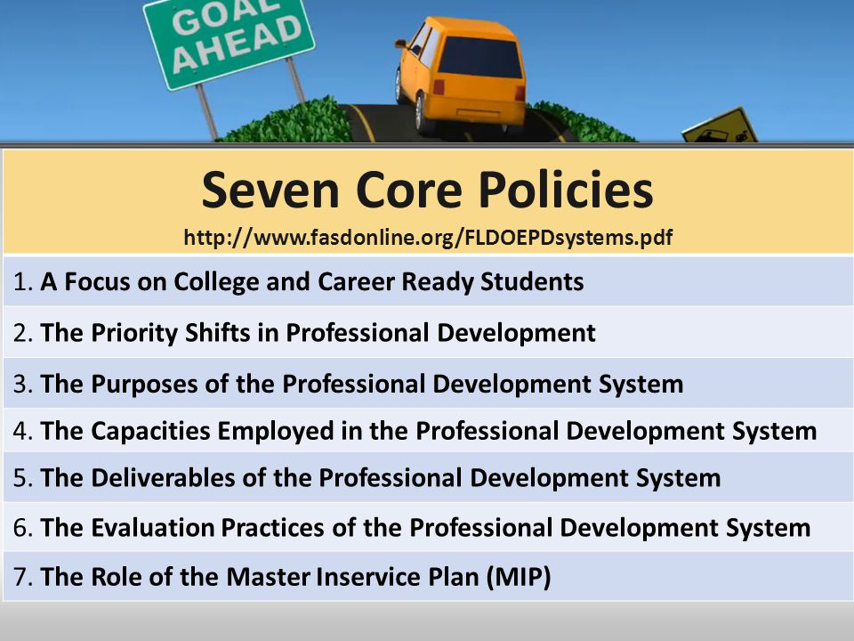 7 Core Policies Seven Core Policies http://www.fasdonline.org/FLDOEPDsystems.pdf 1.