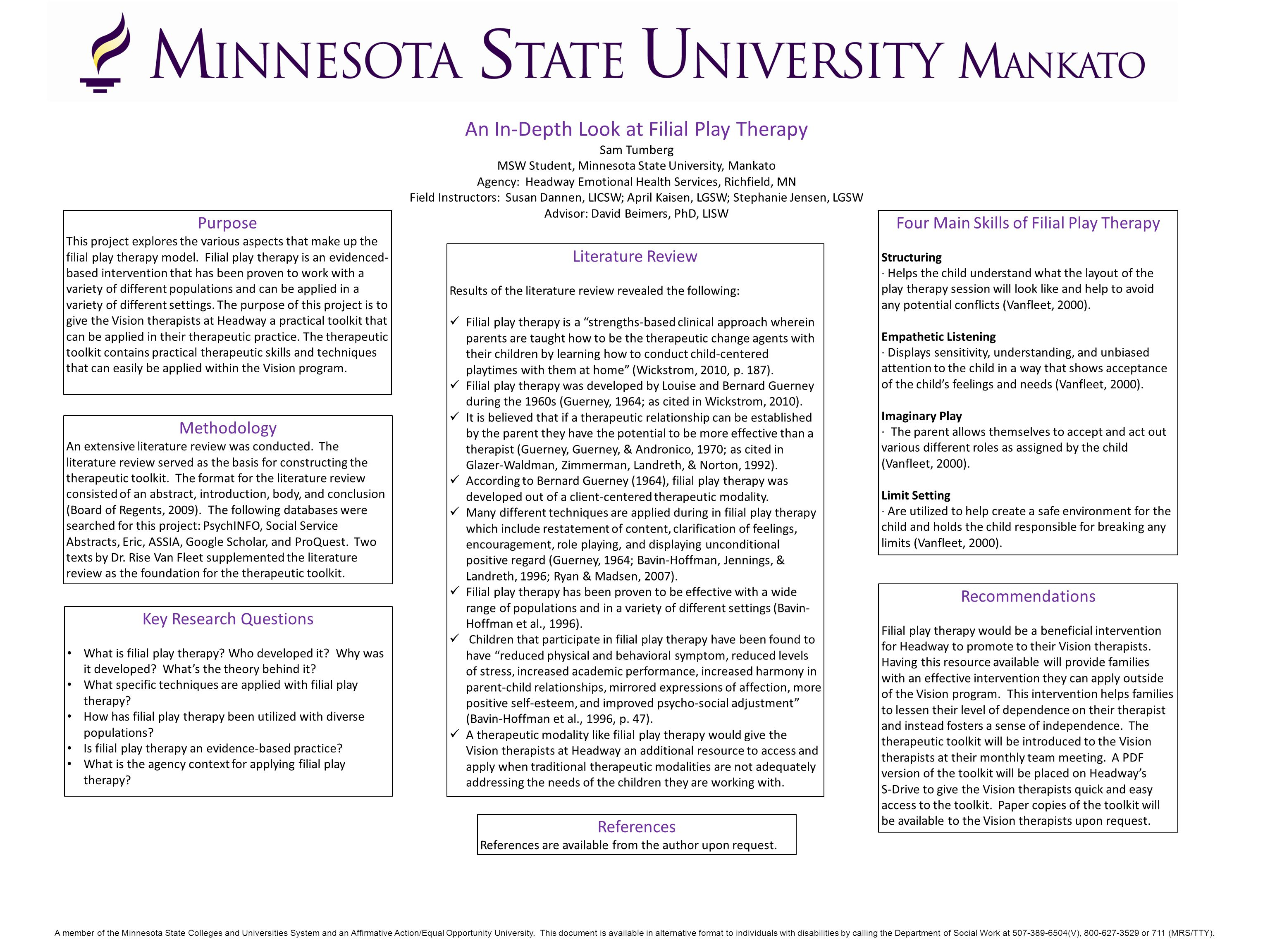 An In-Depth Look at Filial Play Therapy Sam Tumberg MSW Student, Minnesota State University, Mankato Agency: Headway Emotional Health Services, Richfi