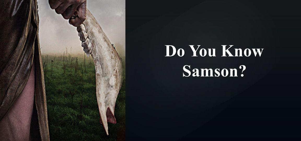 Do You Know Samson