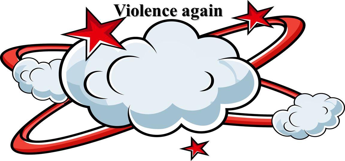 Violence again