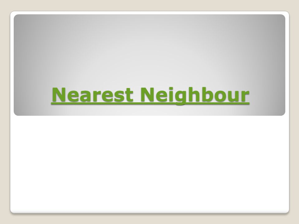 Nearest Neighbour Nearest Neighbour