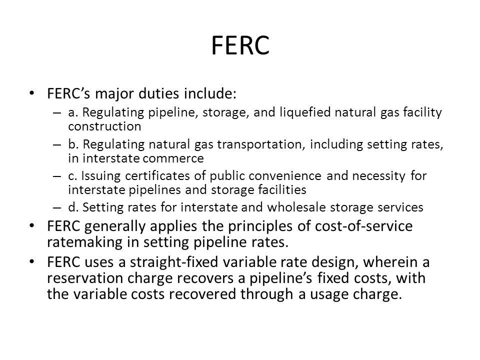 FERC FERC's major duties include: – a.