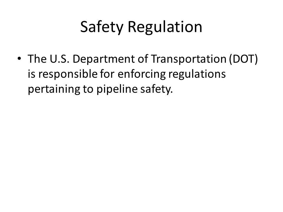 Safety Regulation The U.S.