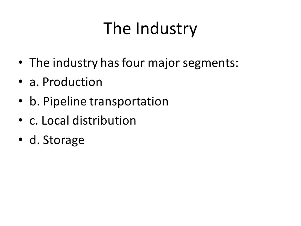 The Industry The industry has four major segments: a.