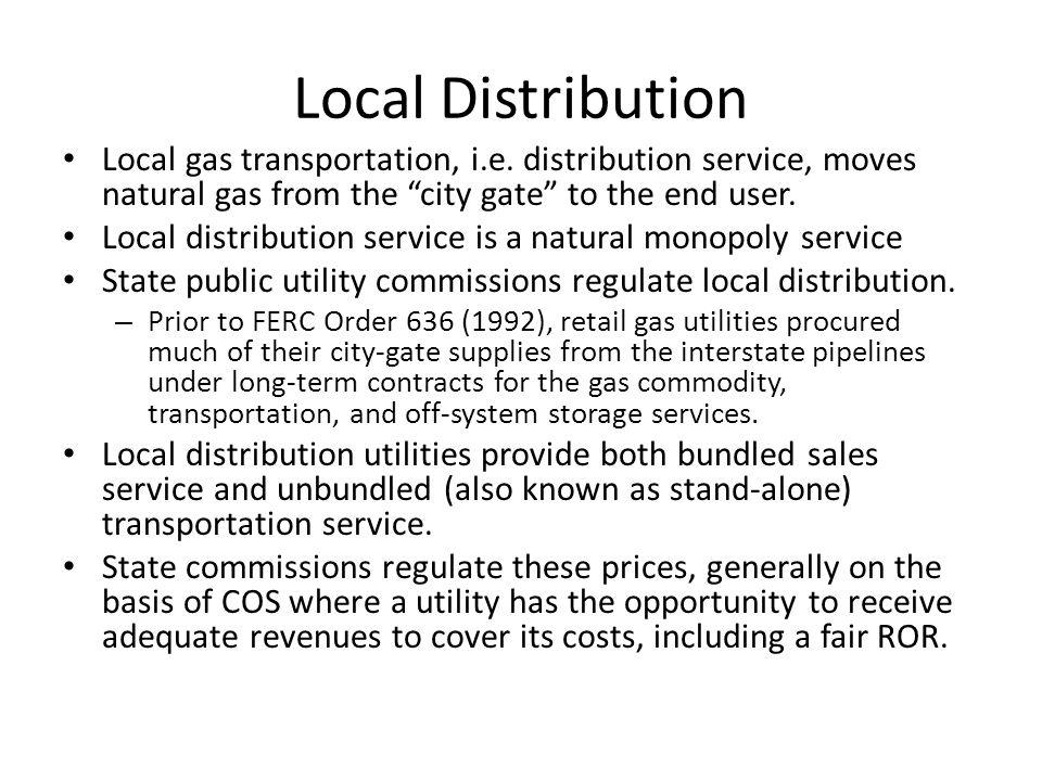 Local Distribution Local gas transportation, i.e.
