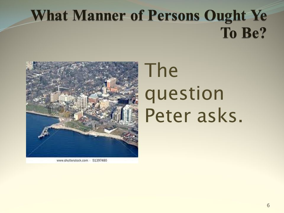 The question Peter asks. 6