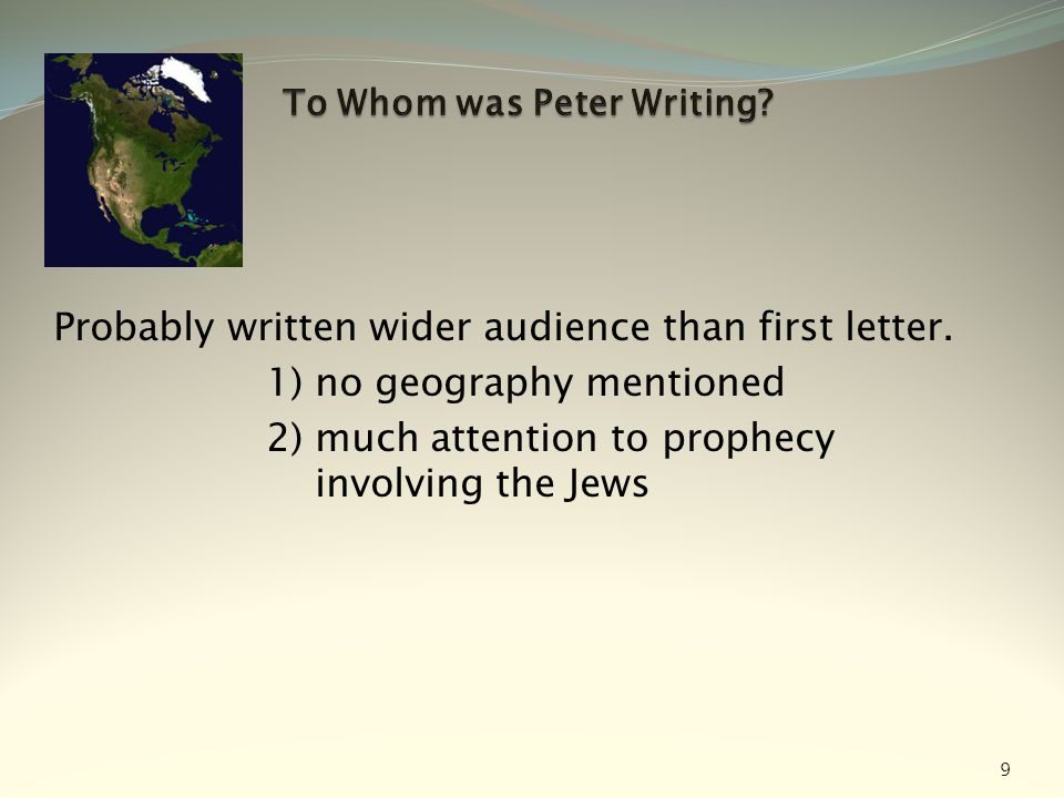 Probably written wider audience than first letter. 1) no geography mentioned 2) much attention to prophecy involving the Jews 9