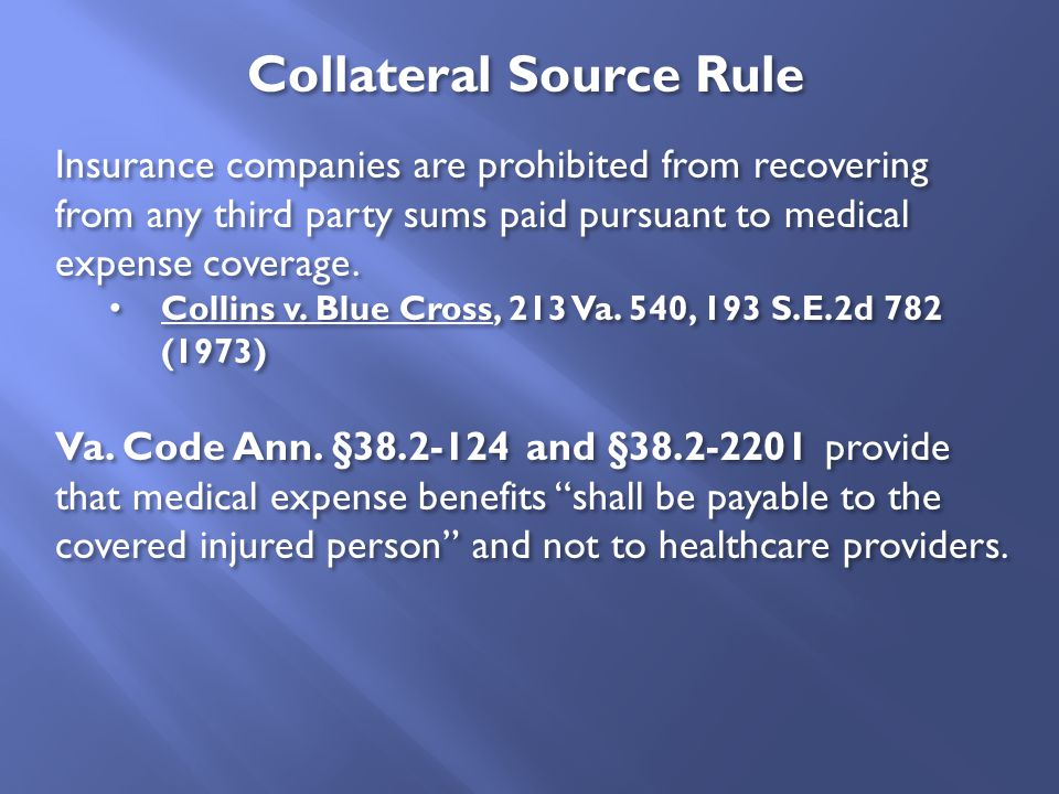 Insurance companies are prohibited from recovering from any third party sums paid pursuant to medical expense coverage. Collins v. Blue Cross, 213 Va.