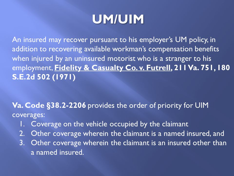An insured may recover pursuant to his employer's UM policy, in addition to recovering available workman's compensation benefits when injured by an un