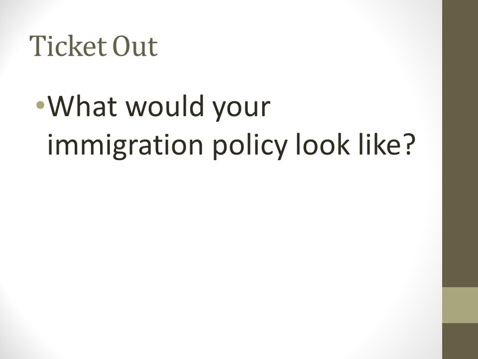 Ticket Out What would your immigration policy look like?