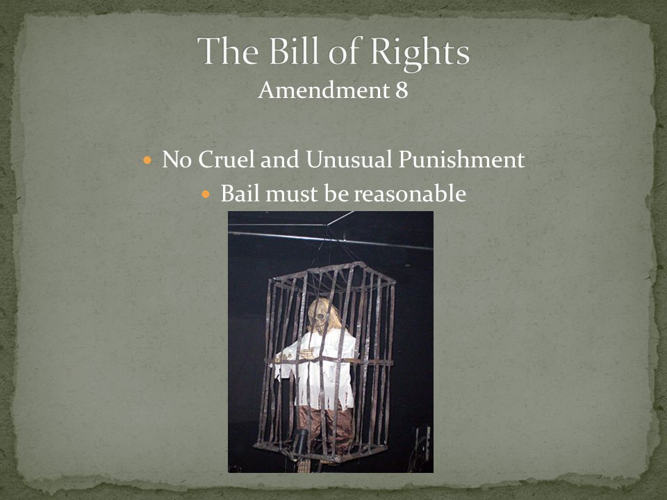 Amendment 8 No Cruel and Unusual Punishment Bail must be reasonable