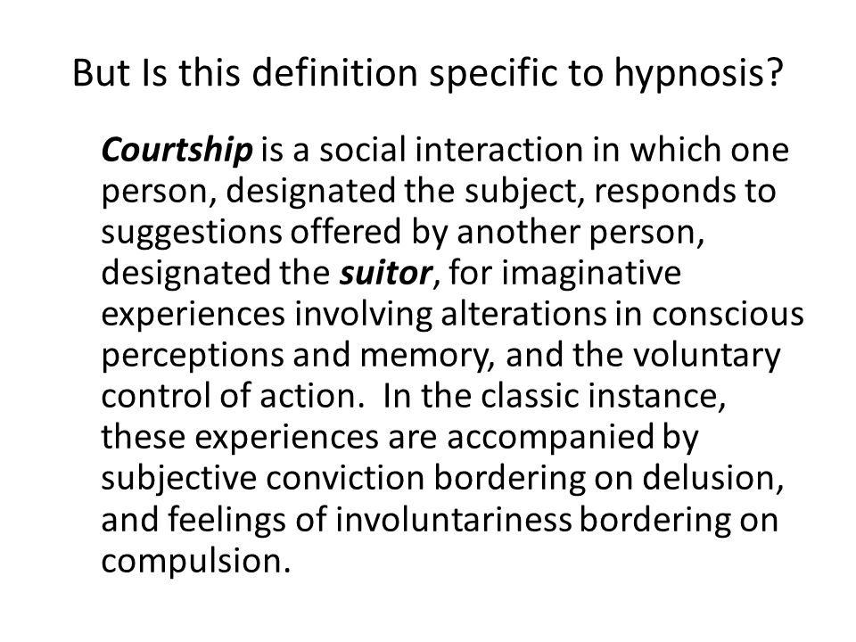 But Is this definition specific to hypnosis.
