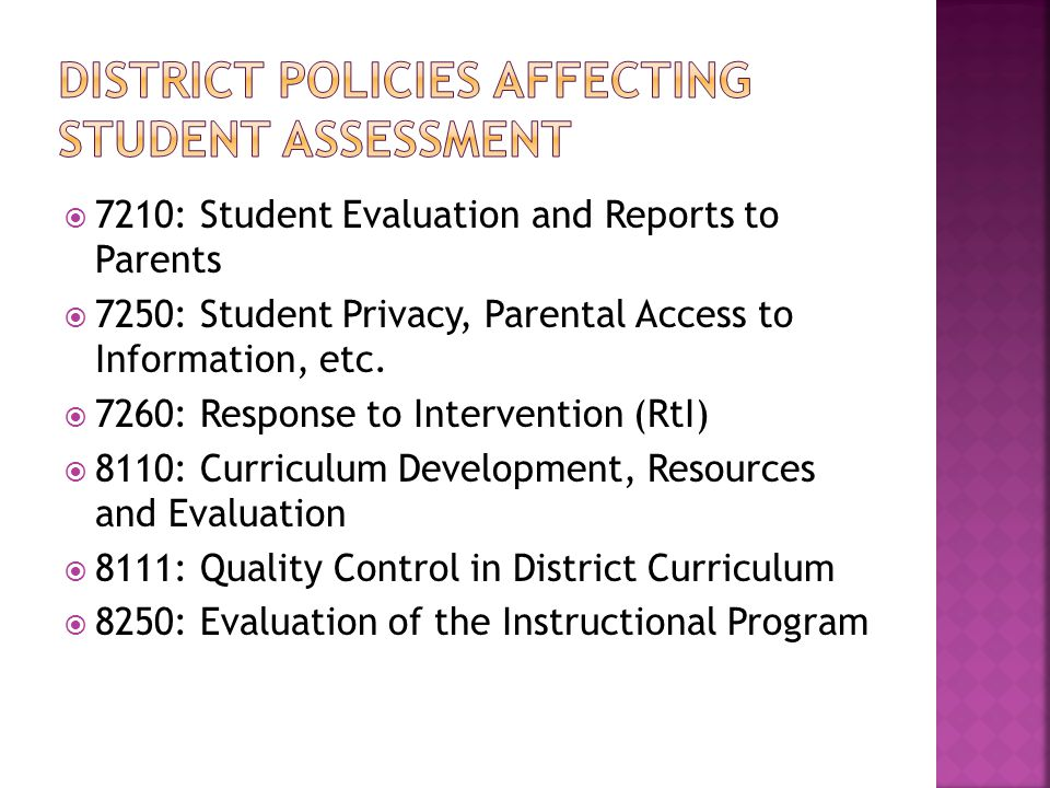  7210: Student Evaluation and Reports to Parents  7250: Student Privacy, Parental Access to Information, etc.
