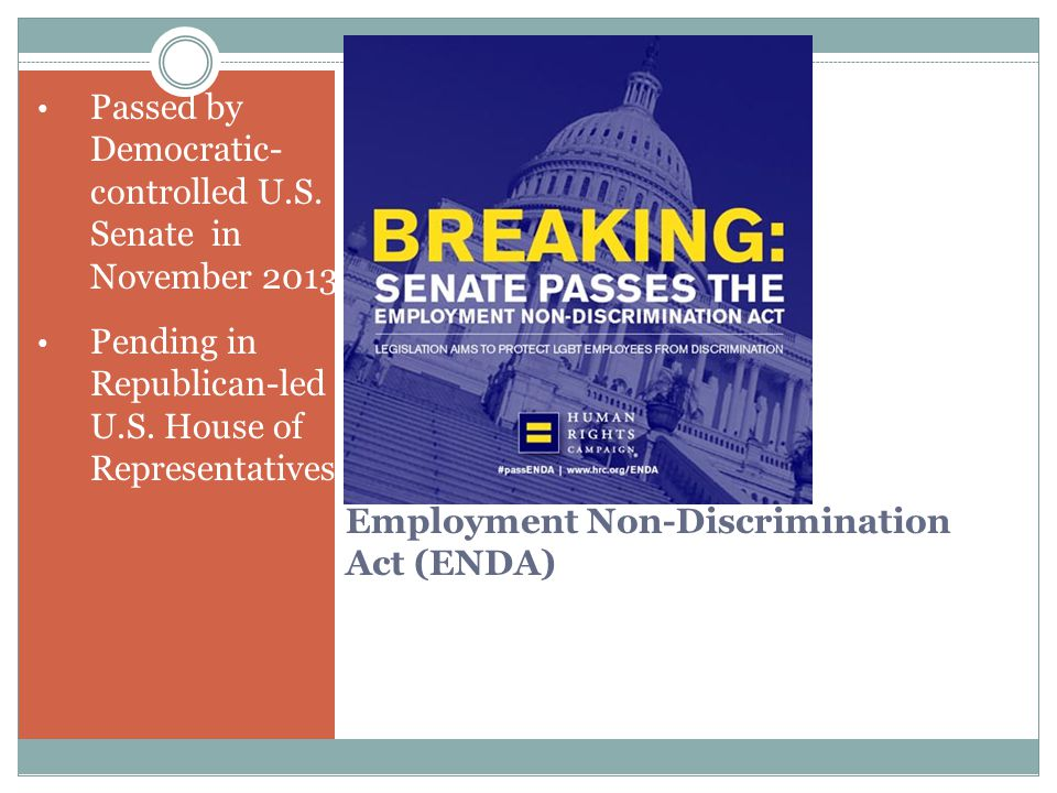 Employment Non-Discrimination Act (ENDA) Passed by Democratic- controlled U.S.