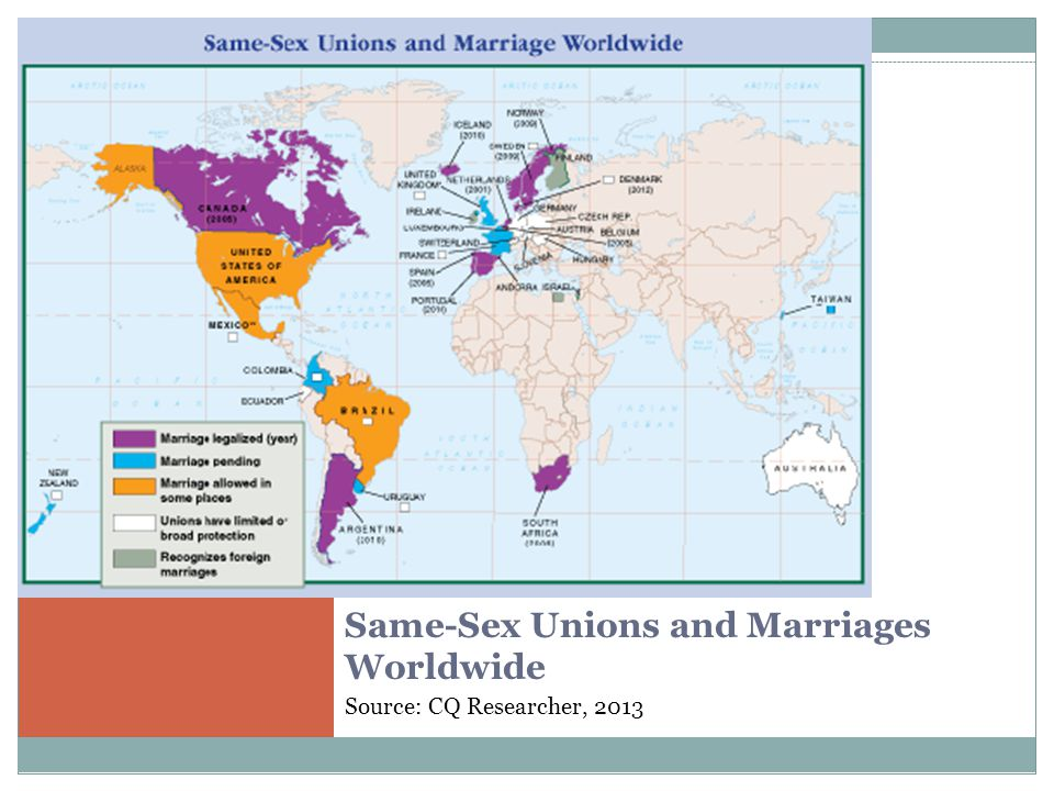 Same-Sex Unions and Marriages Worldwide Source: CQ Researcher, 2013