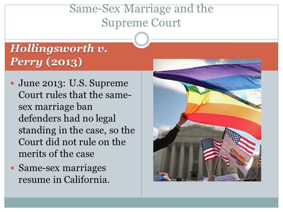 Hollingsworth v. Perry (2013) June 2013: U.S.