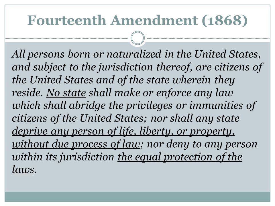 Fourteenth Amendment (1868) All persons born or naturalized in the United States, and subject to the jurisdiction thereof, are citizens of the United States and of the state wherein they reside.