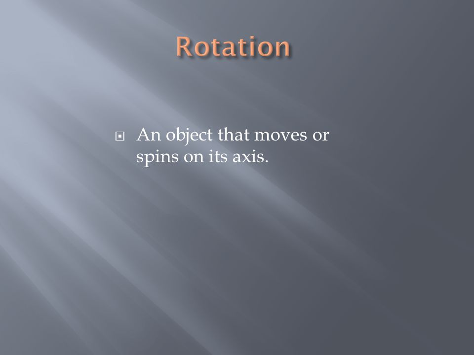 An object that moves or spins on its axis.