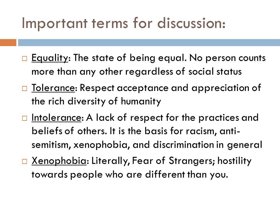 Important terms for discussion:  Equality: The state of being equal.
