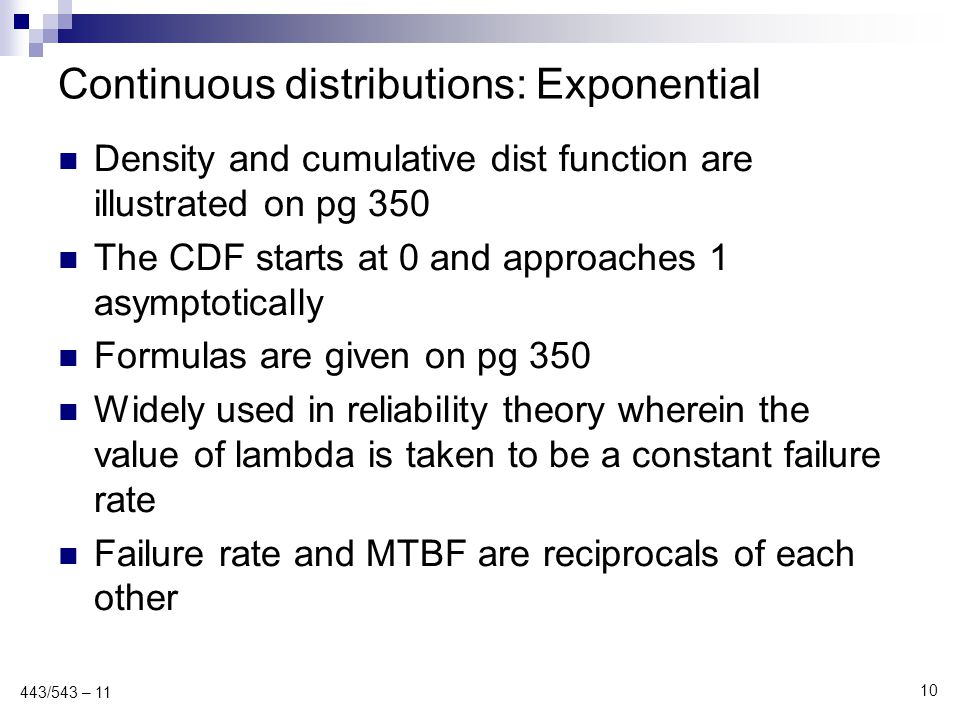 Continuous distributions: Exponential Density and cumulative dist function are illustrated on pg 350 The CDF starts at 0 and approaches 1 asymptotical