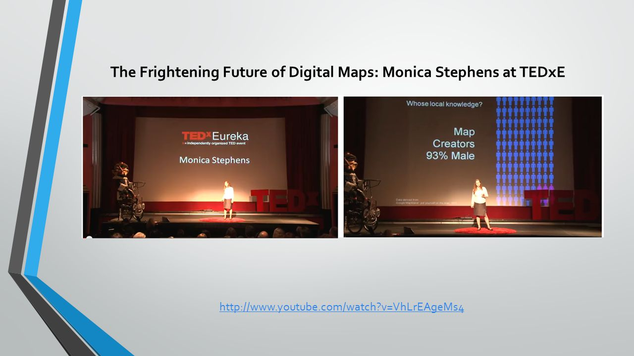 The Frightening Future of Digital Maps: Monica Stephens at TEDxE http://www.youtube.com/watch v=VhLrEAgeMs4