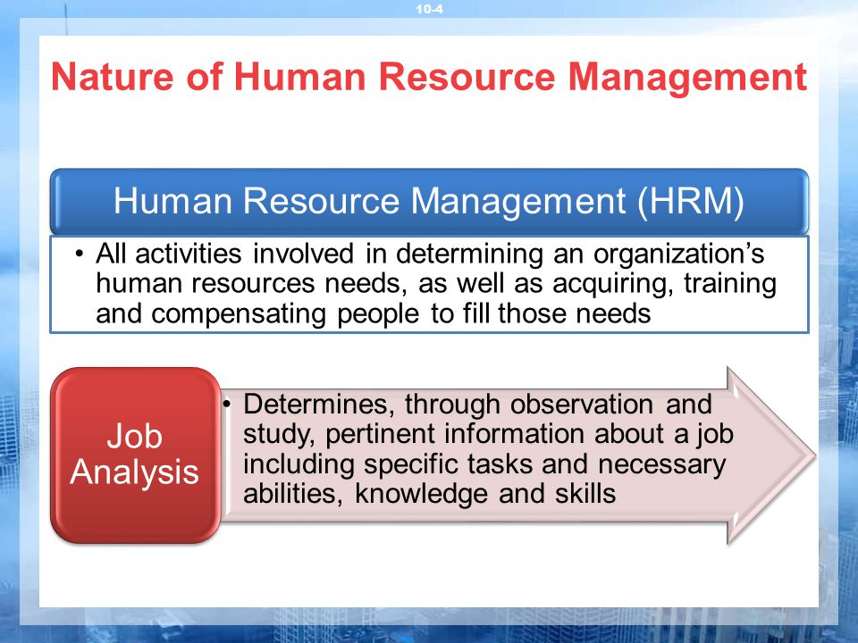 Planning for Human Resources Needs 10-5 Job Description A formal, written explanation of a specific job, usually including job title, tasks, relationship with other jobs, physical and mental skills required, duties, responsibilities and working conditions Job Specification A description of the qualifications necessary for a specific job, in terms of education, experience, and personal and physical characteristics Recruiting Forming a pool of qualified applicants from which management can select employees Selection The process of collecting information about applicants and using that information to make hiring decisions
