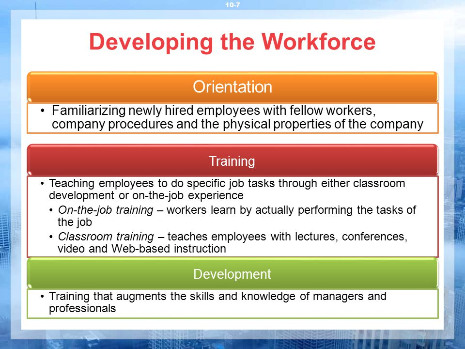 Developing the Workforce 10-8 Turnover Occurs when employees quit or are fired and must be replaced by new employees Can also take the happy form of a promotion or transfer Promotion An advancement to a higher-level job with increased authority, responsibility and pay Managers prefer to promote based on merit but some companies and labor unions require it be based on seniority Transfer A move to another job within the company at essentially the same level and wage Separations Employment changes involving resignation, retirement, termination or layoff