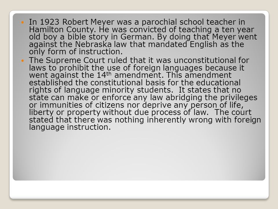 In 1923 Robert Meyer was a parochial school teacher in Hamilton County. He was convicted of teaching a ten year old boy a bible story in German. By do