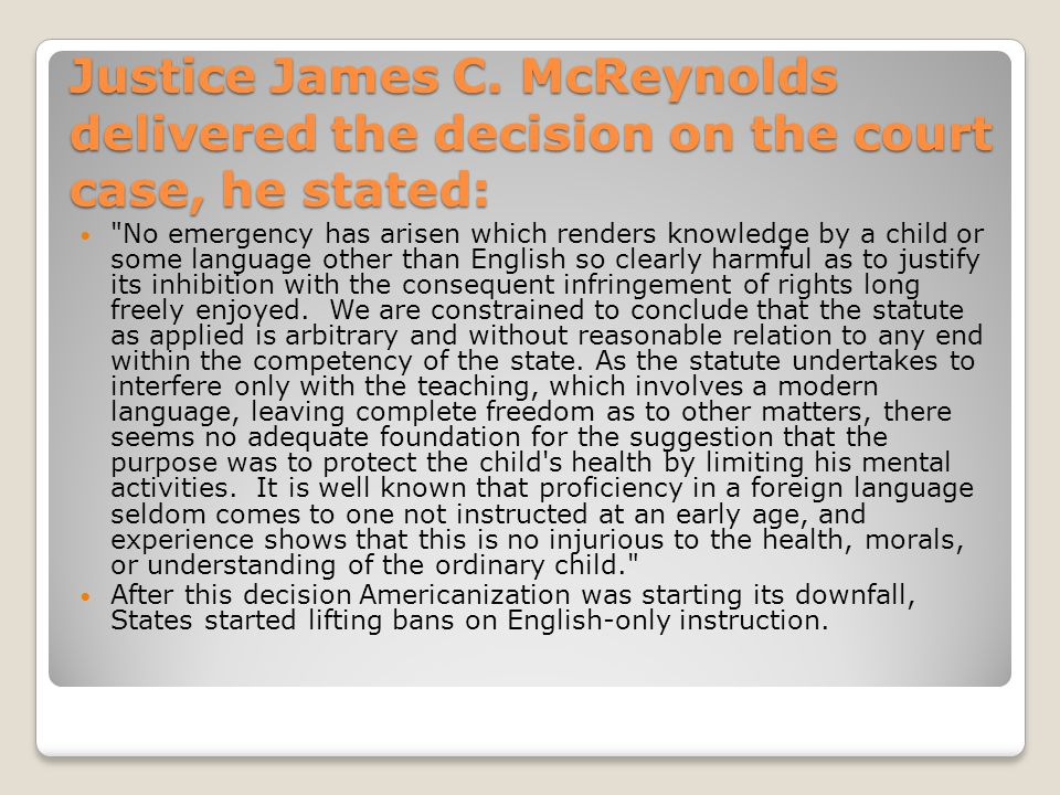 Justice James C. McReynolds delivered the decision on the court case, he stated: