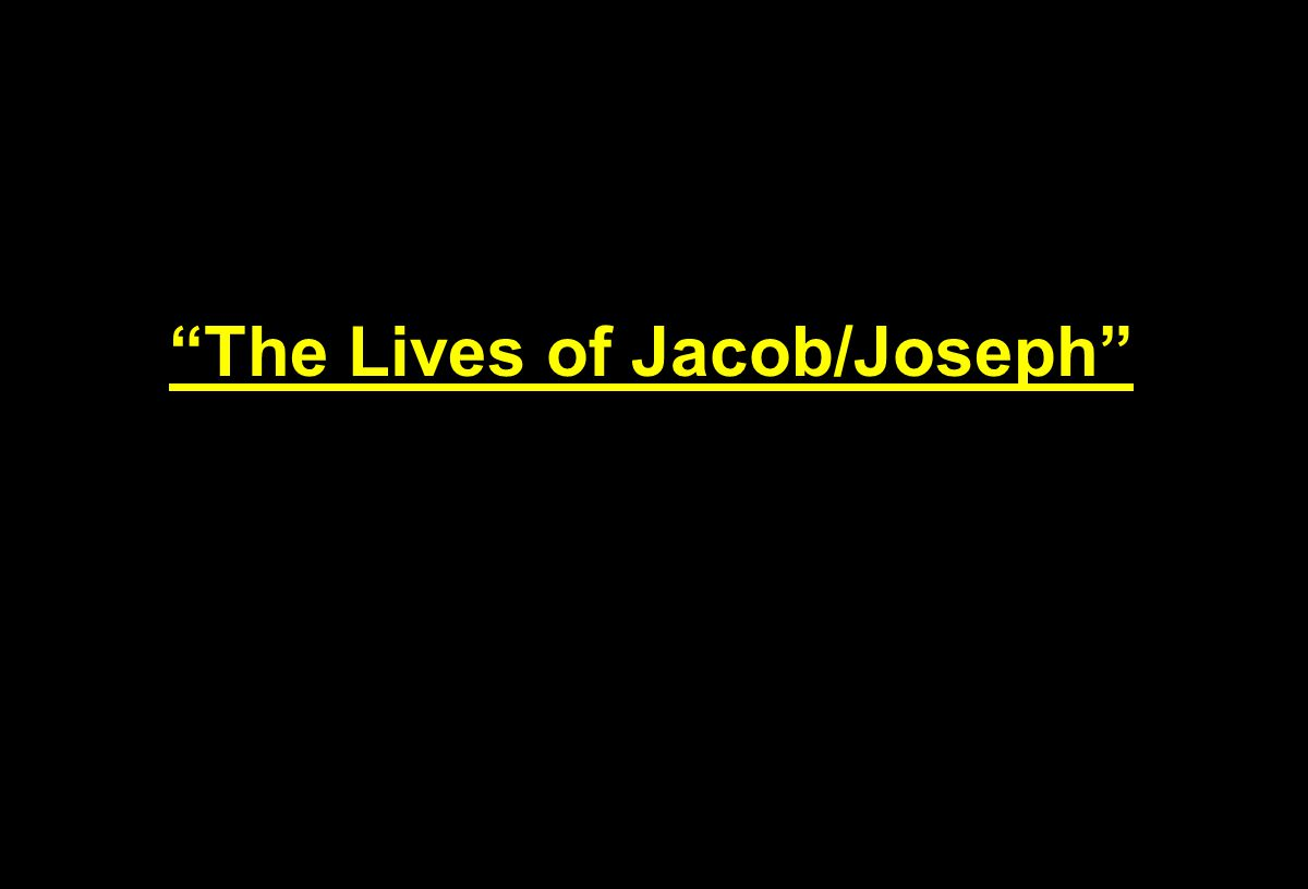 The Lives of Jacob/Joseph