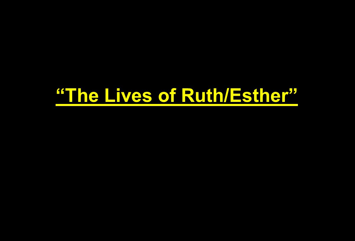 The Lives of Ruth/Esther